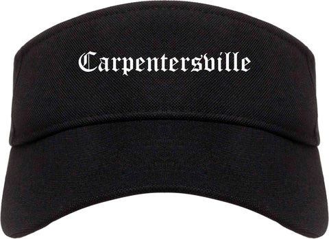 Carpentersville Illinois IL Old English Mens Visor Cap Hat Black