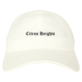 Citrus Heights California CA Old English Mens Dad Hat Baseball Cap White