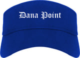 Dana Point California CA Old English Mens Visor Cap Hat Royal Blue