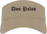 Dos Palos California CA Old English Mens Visor Cap Hat Khaki