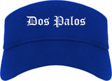 Dos Palos California CA Old English Mens Visor Cap Hat Royal Blue