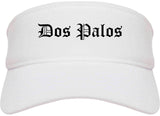 Dos Palos California CA Old English Mens Visor Cap Hat White