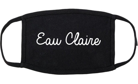 Eau Claire Wisconsin WI Script Cotton Face Mask Black