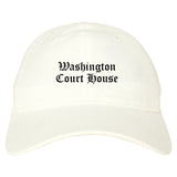 Washington Court House Ohio OH Old English Mens Dad Hat Baseball Cap White