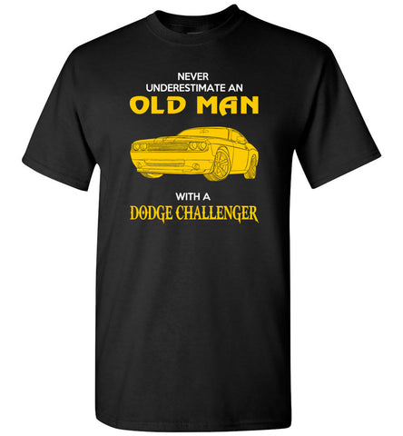 Never Underestimate An Old Man With A Dodge Challenger - T-Shirt
