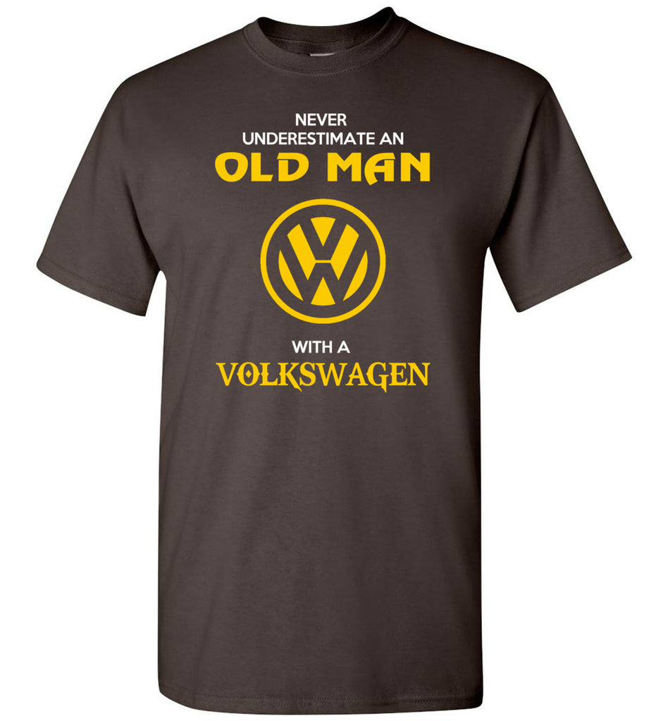 Never Underestimate An Old Man With A Volkswagen - T-Shirt