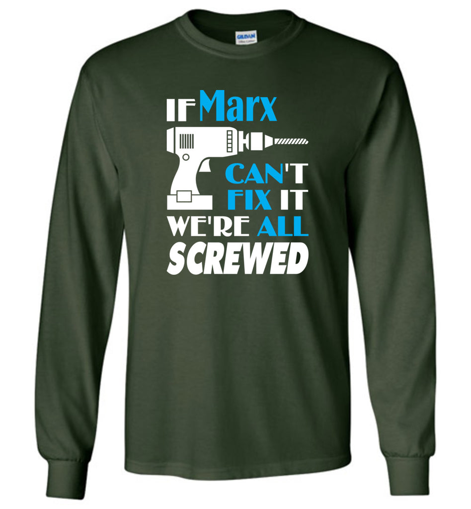 If Marx Can't Fix It We All Screwed  Marx Name Gift Ideas - Long Sleeve