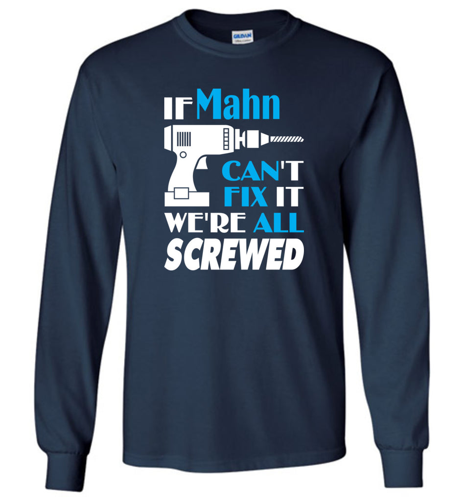 If Mahn Can't Fix It We All Screwed  Mahn Name Gift Ideas - Long Sleeve