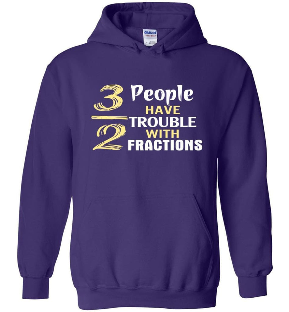 3 Out Of 2 People Have Trouble With Fractions - Hoodie - Purple / M