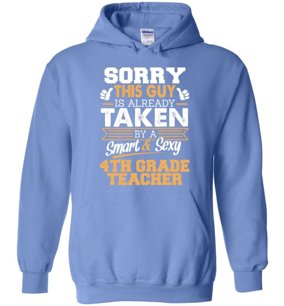 4Th Grade Teacher Shirt Cool Gift For Boyfriend Husband Hoodie - Carolina Blue / M