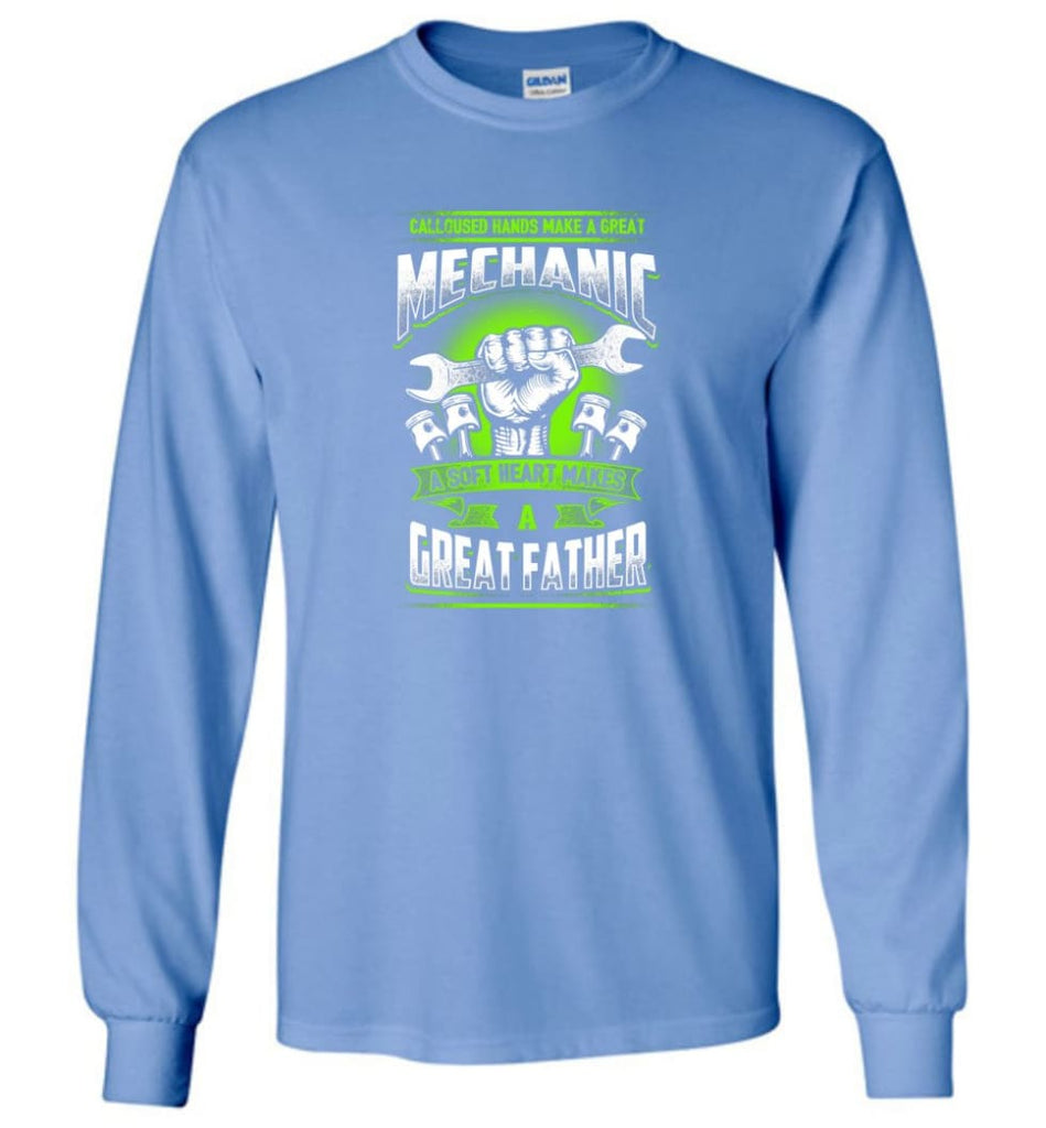 A Great Father Mechanic Mechanic Shirt For Father - Long Sleeve T-Shirt - Carolina Blue / M