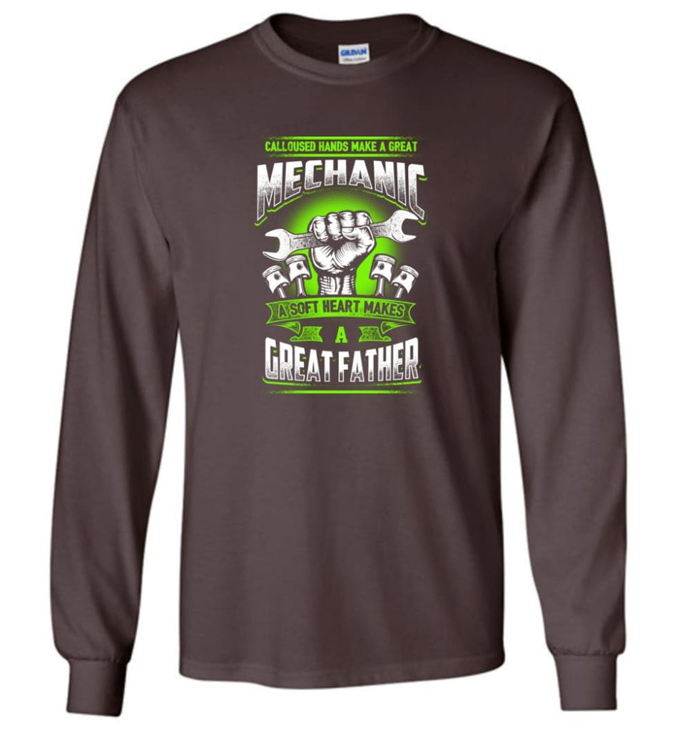 A Great Father Mechanic Mechanic Shirt For Father - Long Sleeve T-Shirt - Dark Chocolate / M