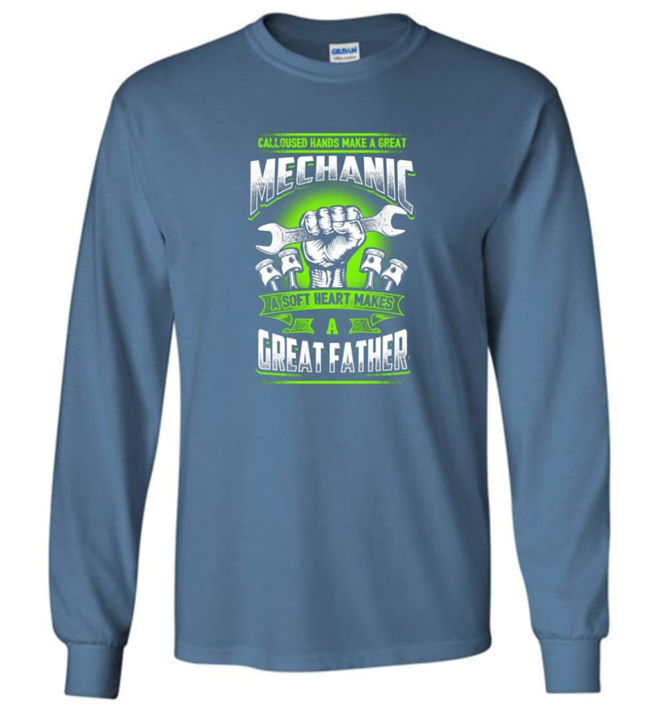 A Great Father Mechanic Mechanic Shirt For Father - Long Sleeve T-Shirt - Indigo Blue / M