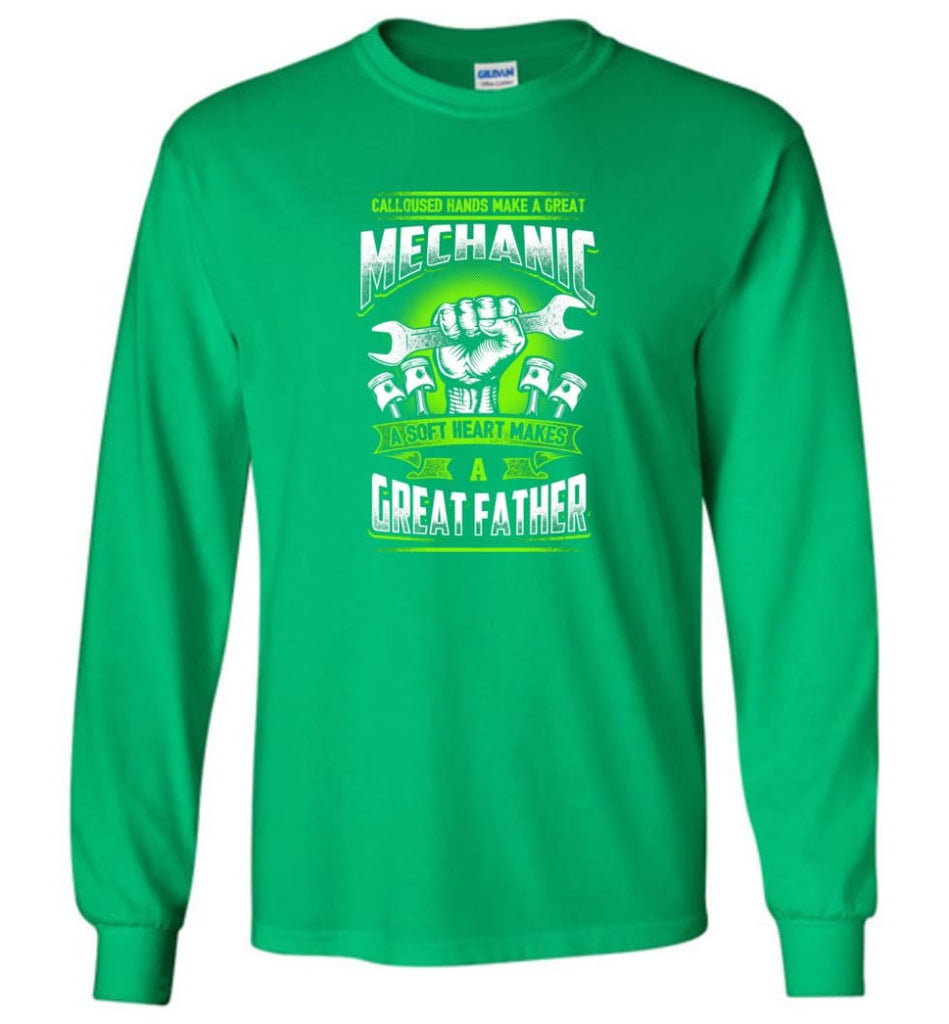 A Great Father Mechanic Mechanic Shirt For Father - Long Sleeve T-Shirt - Irish Green / M