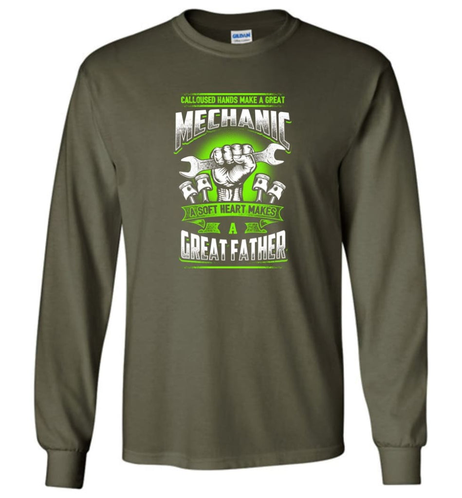 A Great Father Mechanic Mechanic Shirt For Father - Long Sleeve T-Shirt - Military Green / M