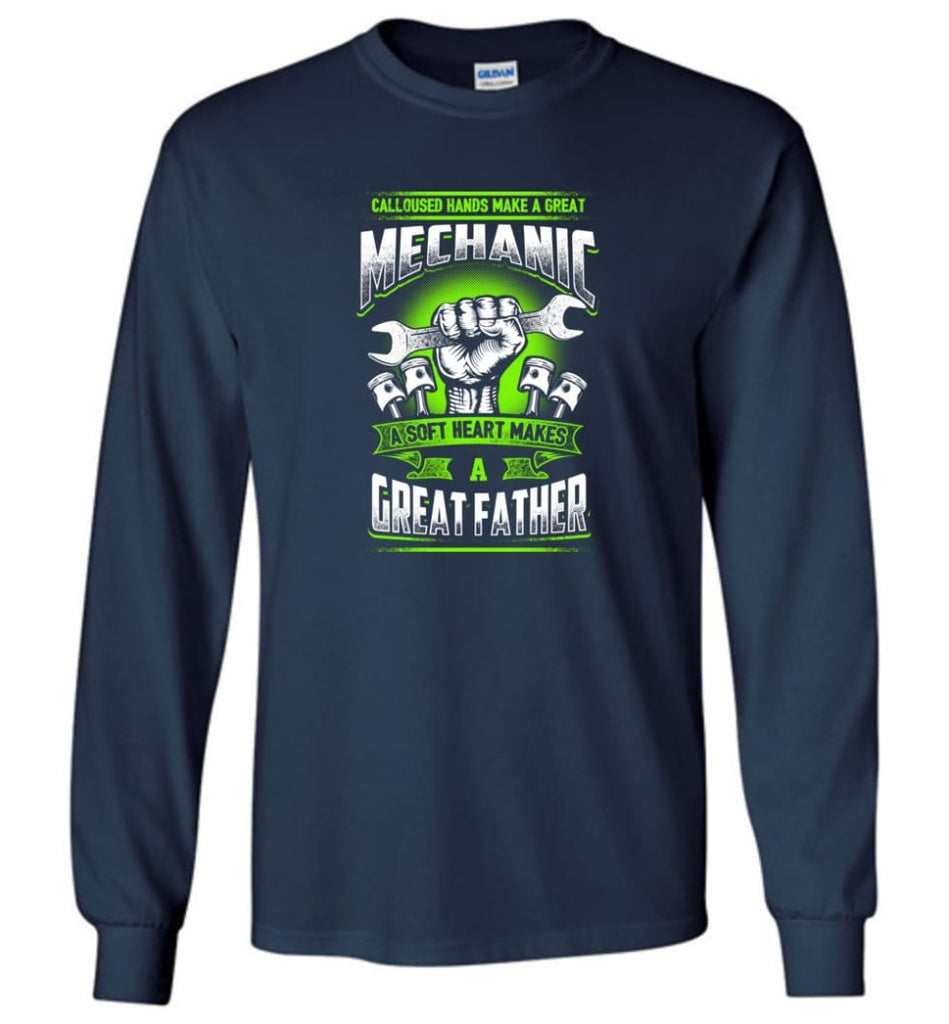 A Great Father Mechanic Mechanic Shirt For Father - Long Sleeve T-Shirt - Navy / M