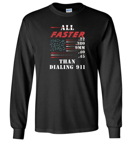 All Faster Than Dialing 911 - Long Sleeve - Black / M - Long Sleeve