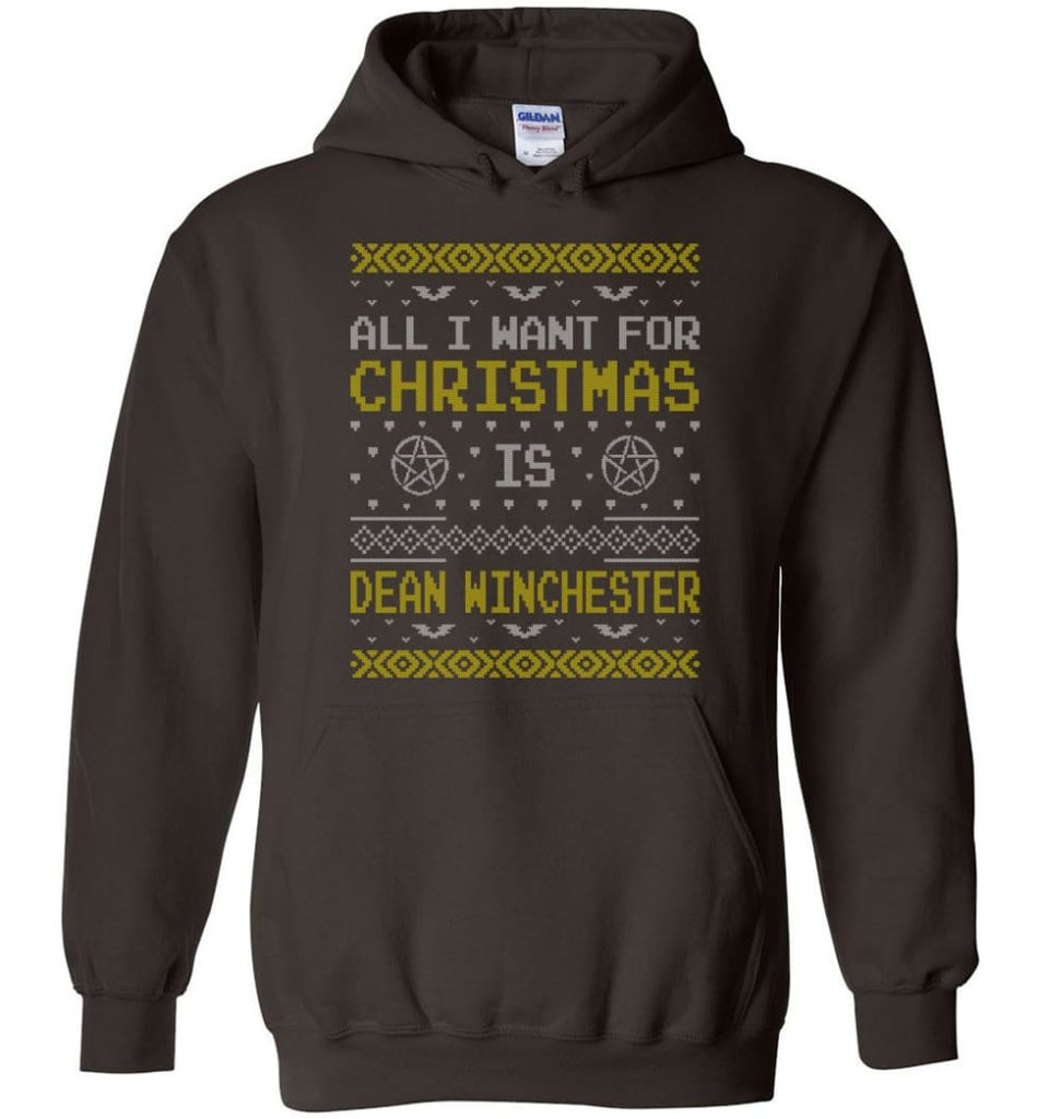 All I Want For Christmas is Dean Winchester Supernatural Sweatshirt Hoodie Shirt - Hoodie - Dark Chocolate / M