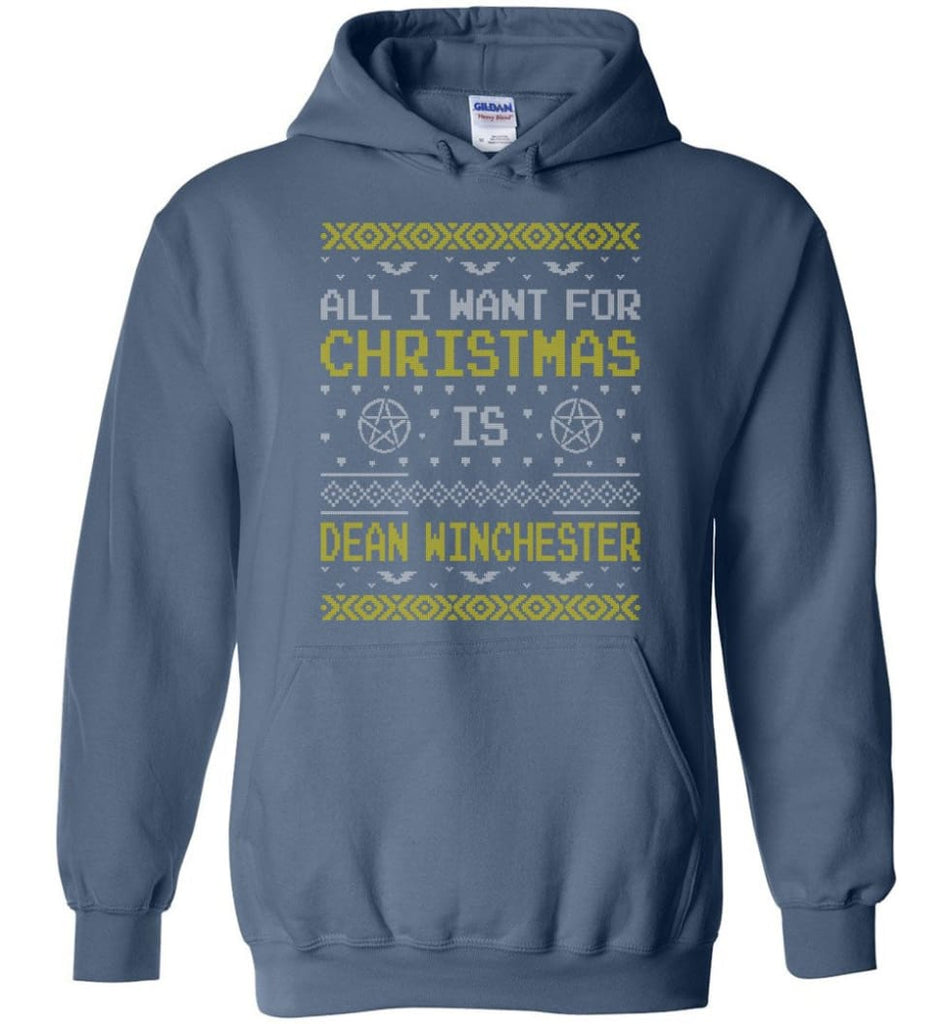 All I Want For Christmas is Dean Winchester Supernatural Sweatshirt Hoodie Shirt - Hoodie - Indigo Blue / M