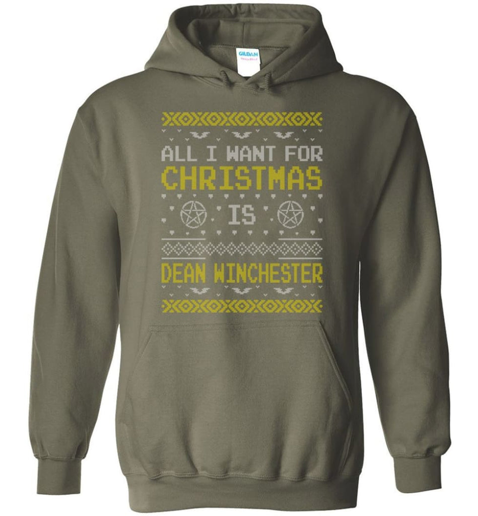 All I Want For Christmas is Dean Winchester Supernatural Sweatshirt Hoodie Shirt - Hoodie - Military Green / M
