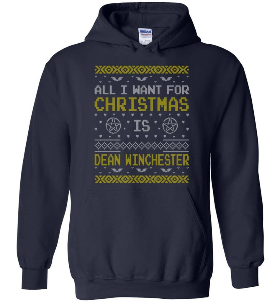 All I Want For Christmas is Dean Winchester Supernatural Sweatshirt Hoodie Shirt - Hoodie - Navy / M