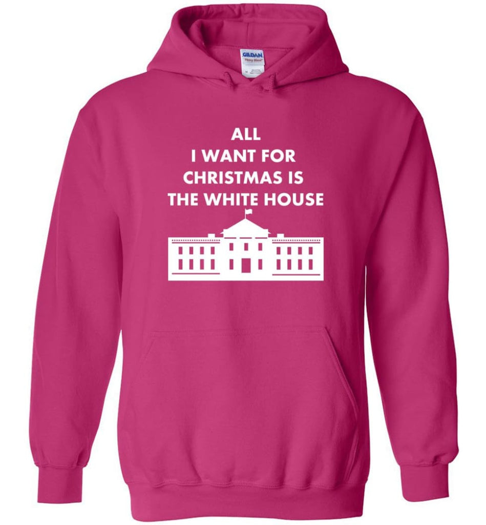 All I Want For Christmas Is The White House Xmas Hoodie - Heliconia / M