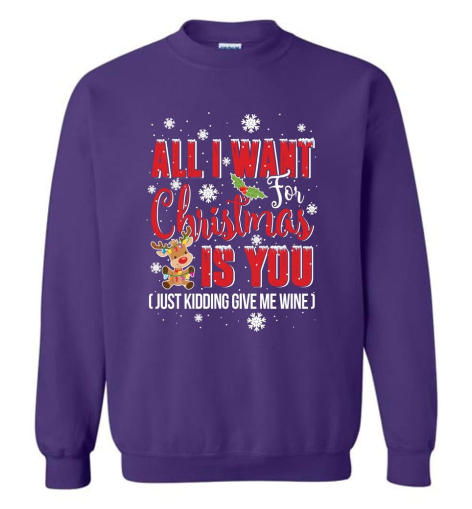 All I Want For Christmas Is You Sweatshirt Hoodie Shirt Sweatshirt - Purple / M