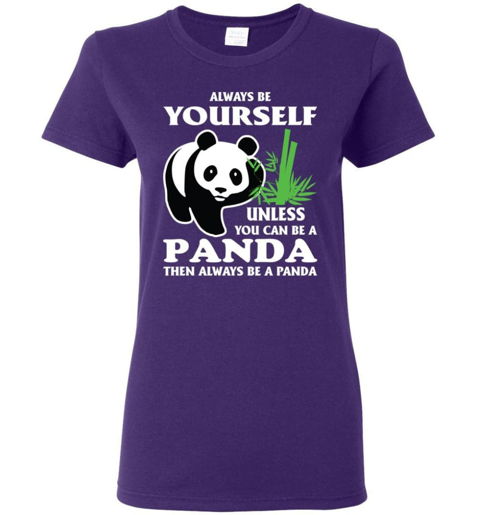 Always Be Yourself Unless You Can Be A Panda Women Tee - Purple / M