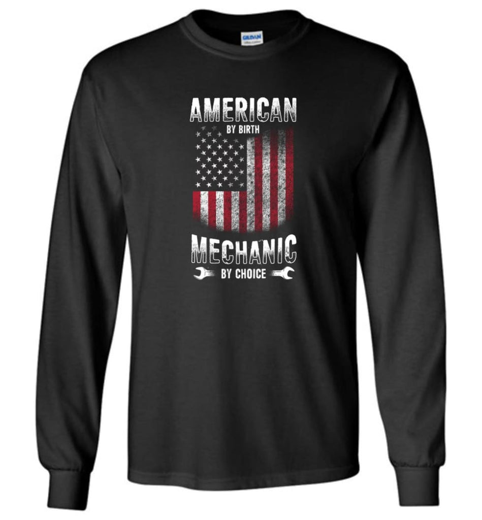 American By Birth Mechanic By Choice Shirt - Long Sleeve T-Shirt - Black / M