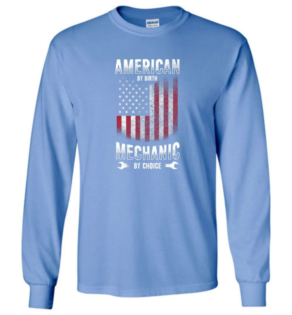 American By Birth Mechanic By Choice Shirt - Long Sleeve T-Shirt - Carolina Blue / M