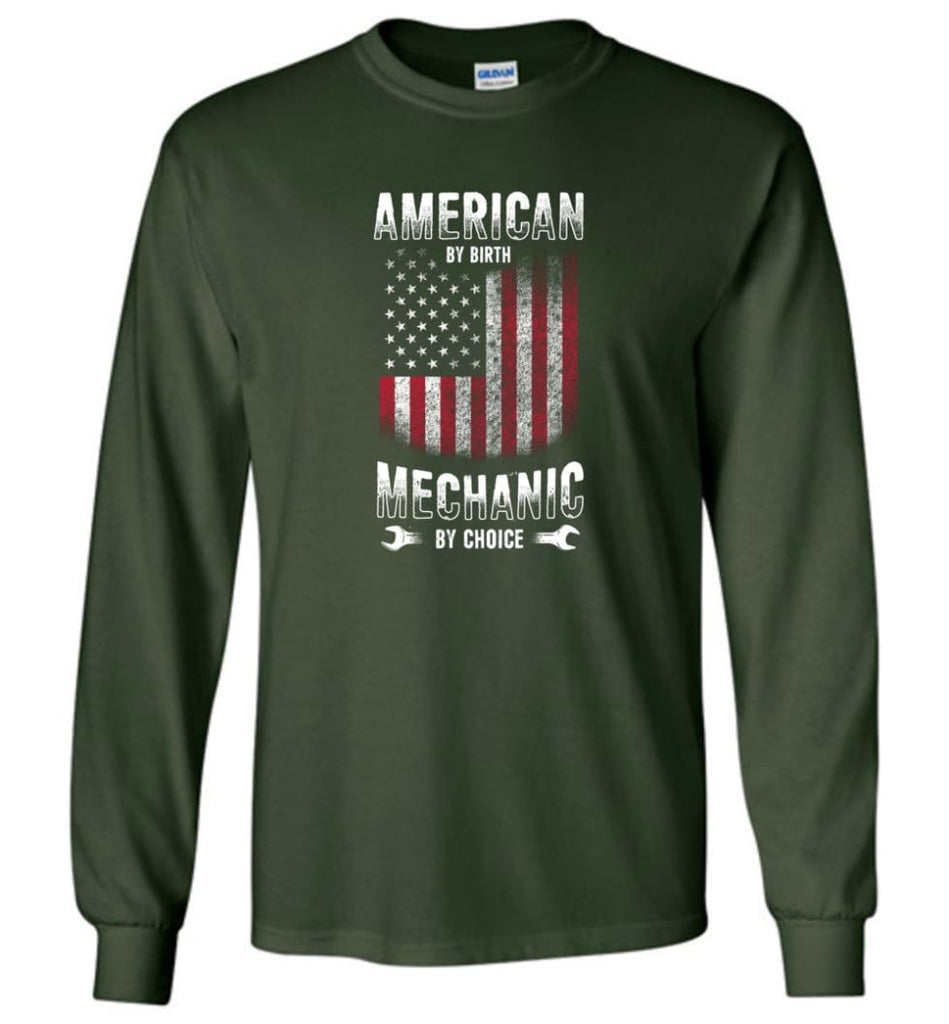 American By Birth Mechanic By Choice Shirt - Long Sleeve T-Shirt - Forest Green / M