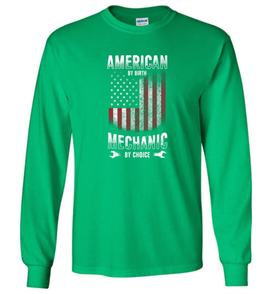 American By Birth Mechanic By Choice Shirt - Long Sleeve T-Shirt - Irish Green / M