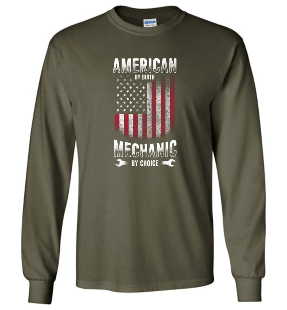 American By Birth Mechanic By Choice Shirt - Long Sleeve T-Shirt - Military Green / M