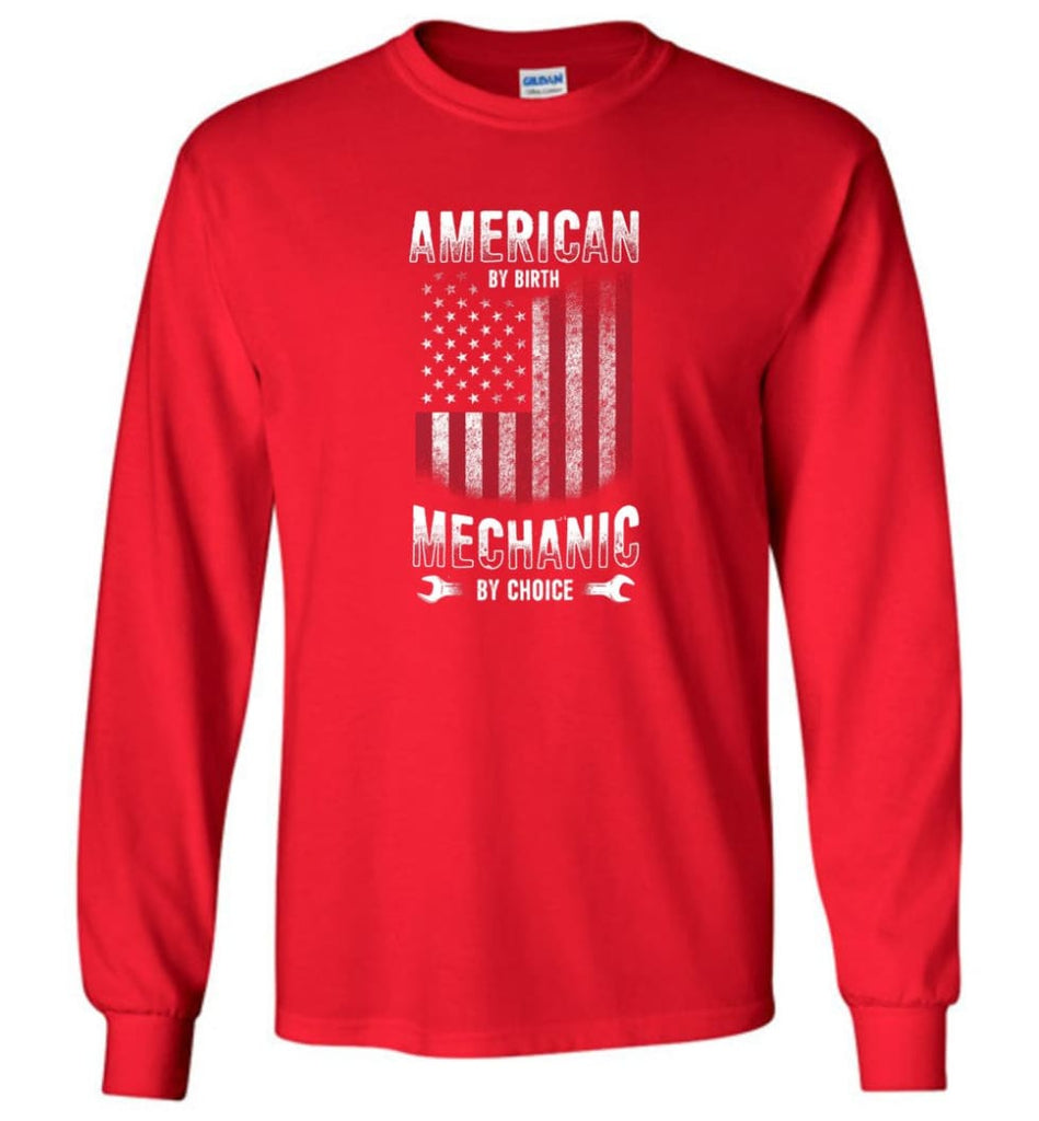 American By Birth Mechanic By Choice Shirt - Long Sleeve T-Shirt - Red / M