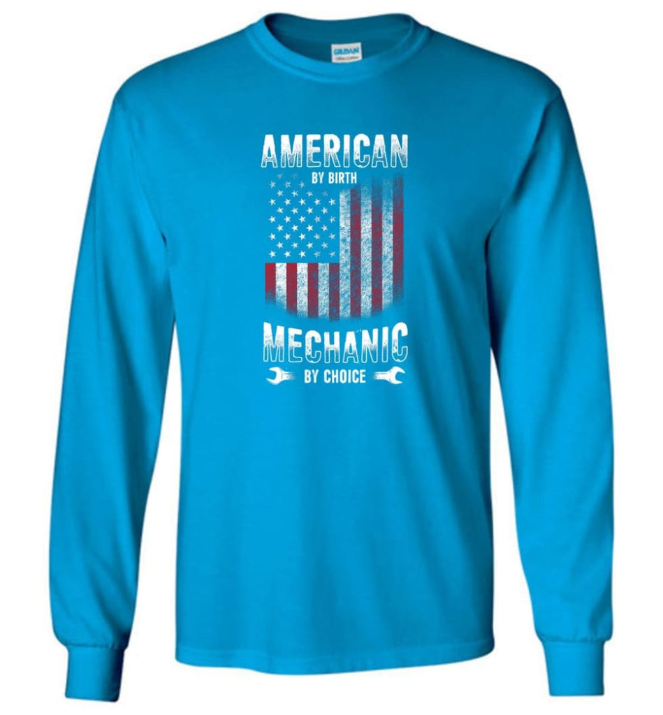 American By Birth Mechanic By Choice Shirt - Long Sleeve T-Shirt - Sapphire / M