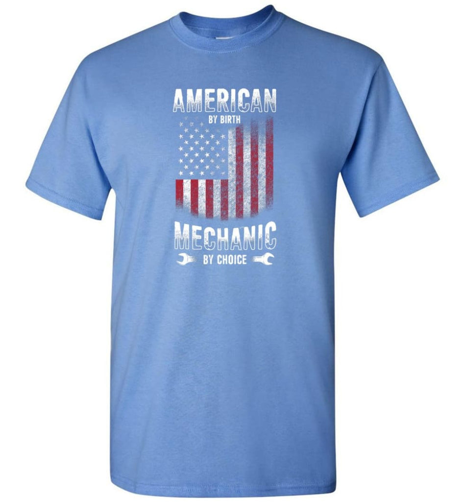 American By Birth Mechanic By Choice Shirt - Short Sleeve T-Shirt - Carolina Blue / S