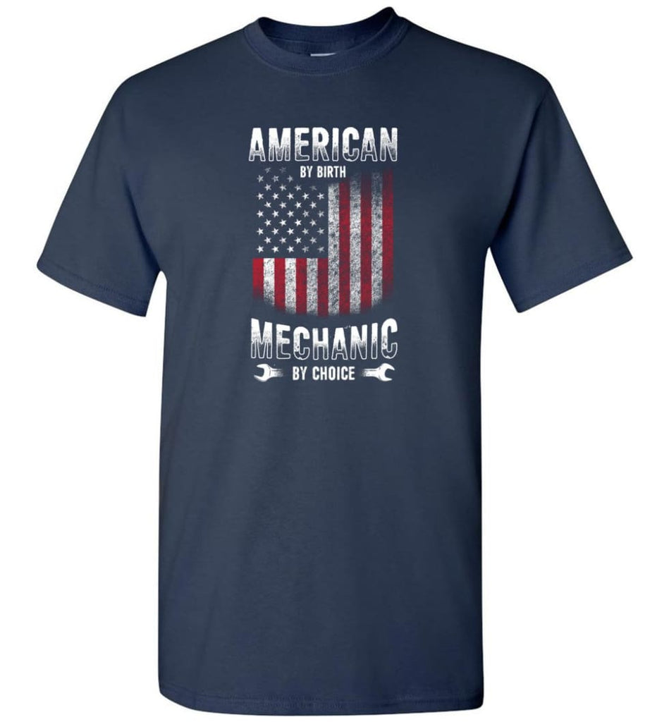 American By Birth Mechanic By Choice Shirt - Short Sleeve T-Shirt - Navy / S