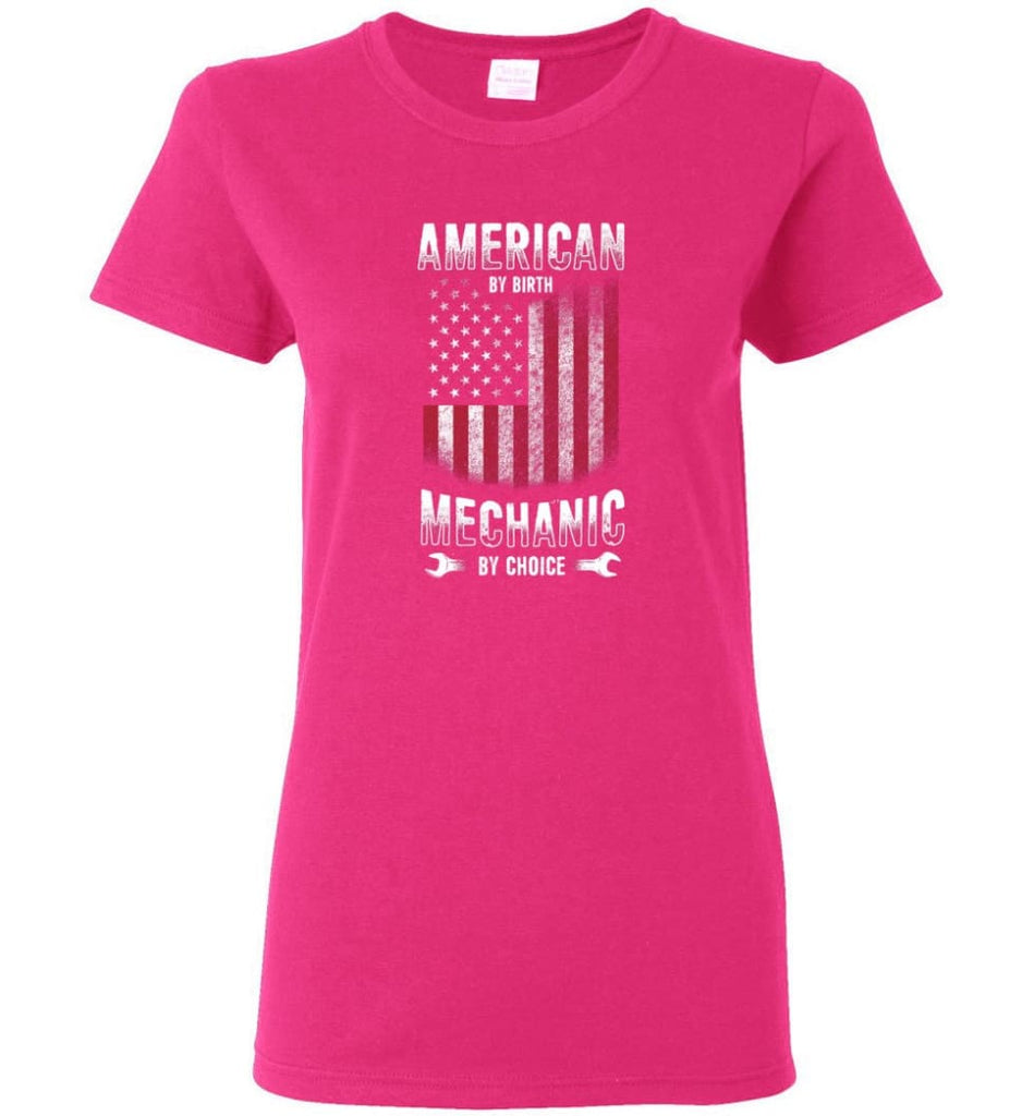 American By Birth Mechanic By Choice Shirt Women Tee - Heliconia / M