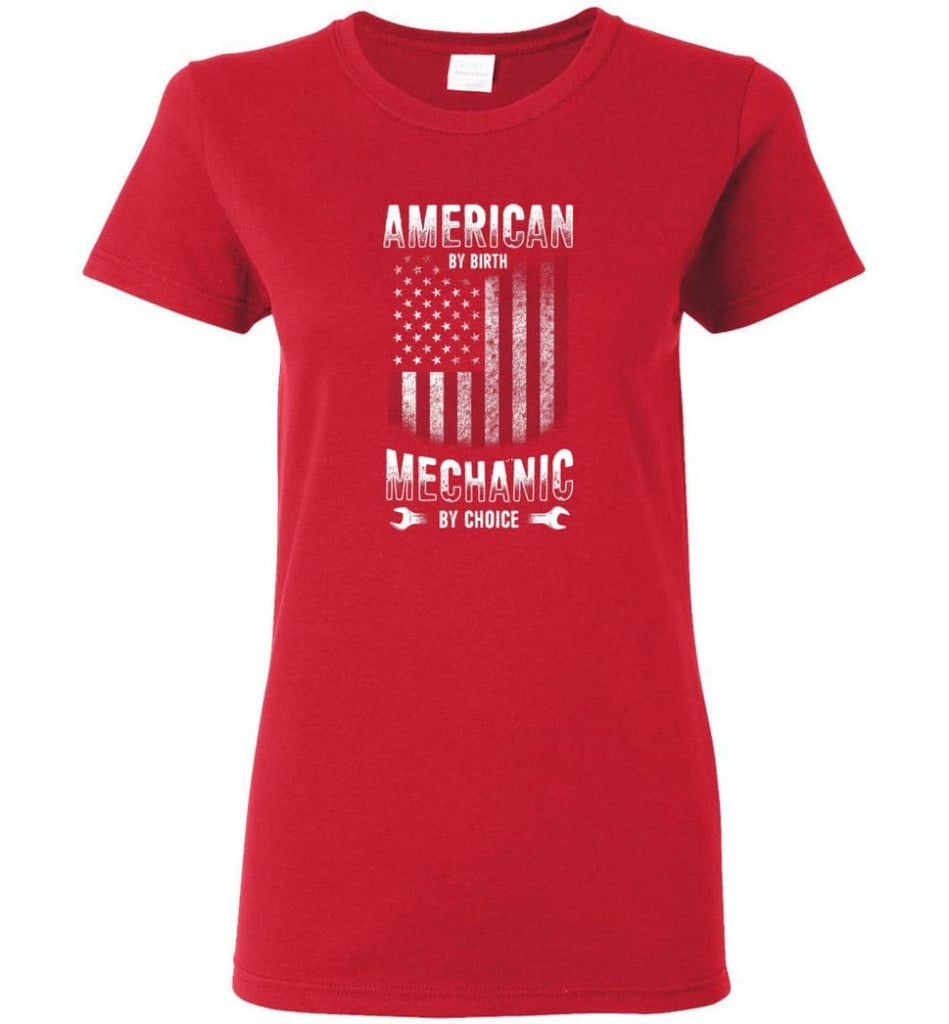 American By Birth Mechanic By Choice Shirt Women Tee - Red / M