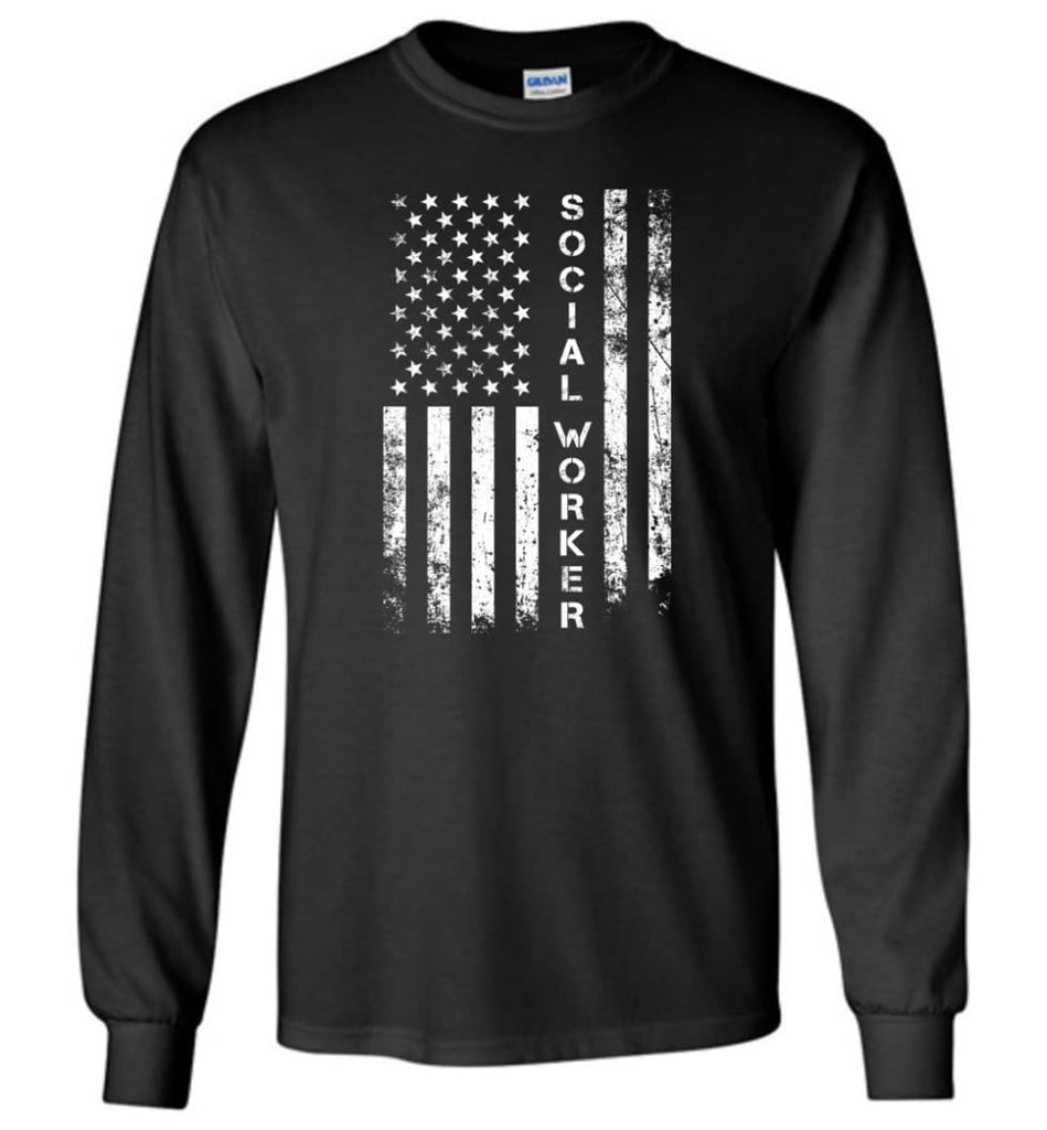 American Flag Social Worker - Long Sleeve T-Shirt - Black / M