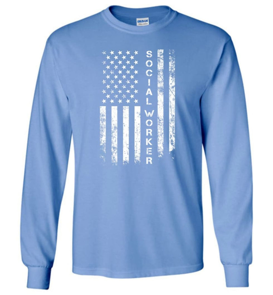 American Flag Social Worker - Long Sleeve T-Shirt - Carolina Blue / M