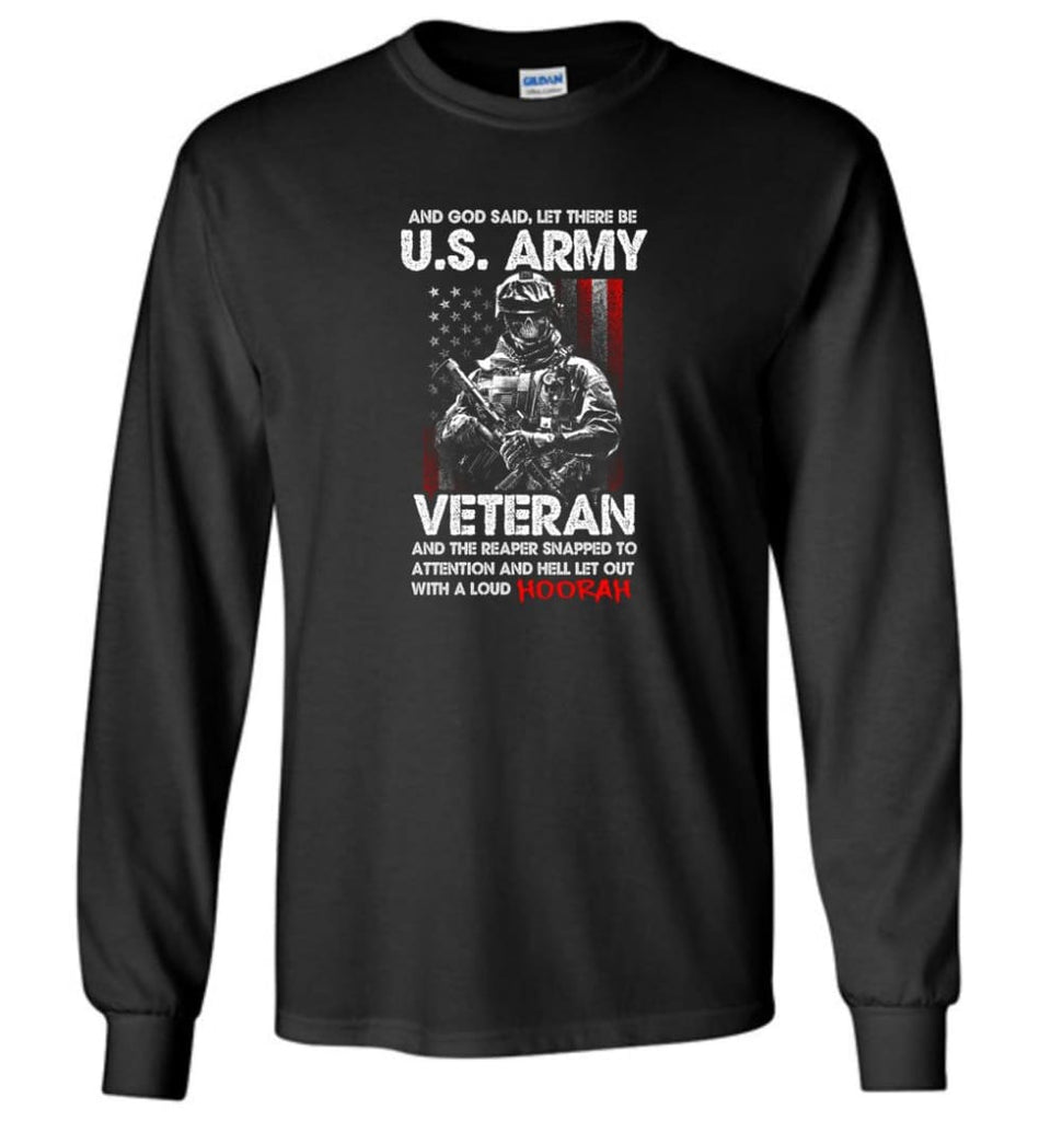 And God Said Let There Be U.S. Army Veteran Shirt - Long Sleeve T-Shirt - Black / M