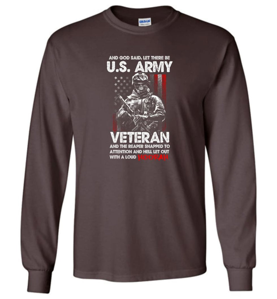 And God Said Let There Be U.S. Army Veteran Shirt - Long Sleeve T-Shirt - Dark Chocolate / M