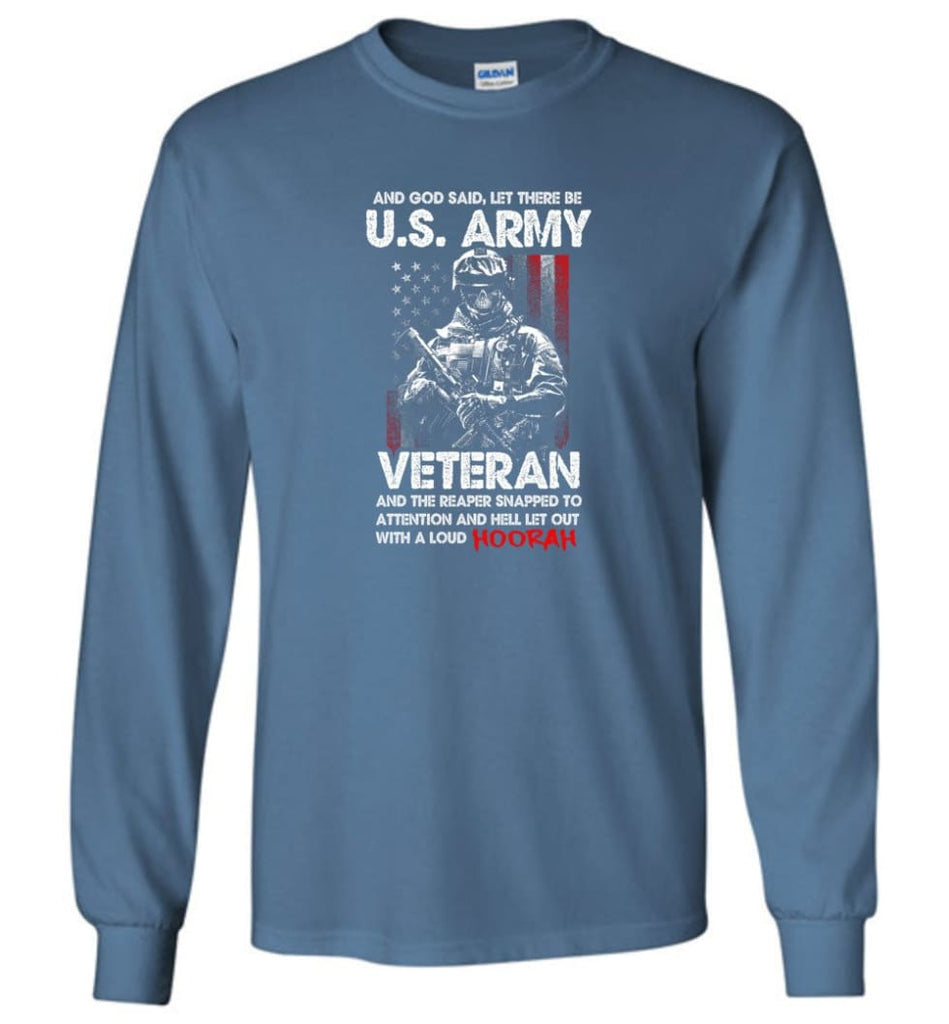 And God Said Let There Be U.S. Army Veteran Shirt - Long Sleeve T-Shirt - Indigo Blue / M