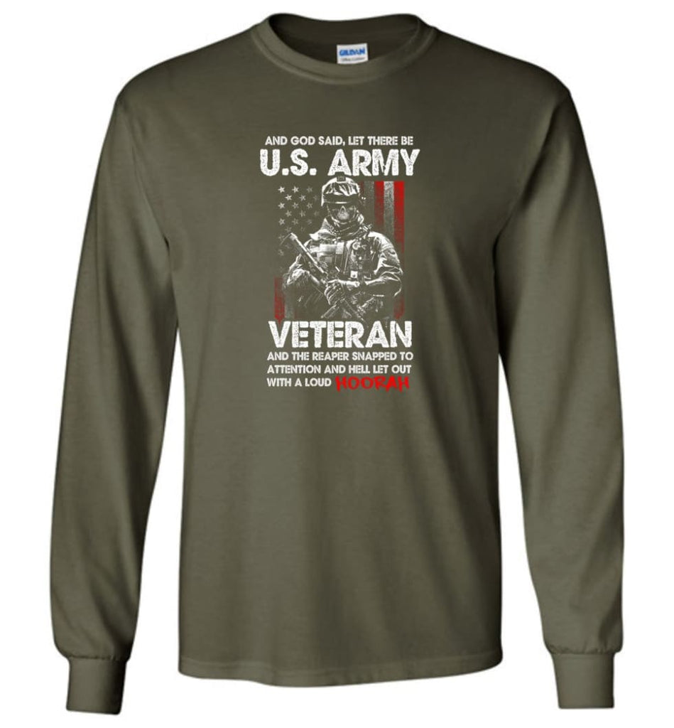 And God Said Let There Be U.S. Army Veteran Shirt - Long Sleeve T-Shirt - Military Green / M