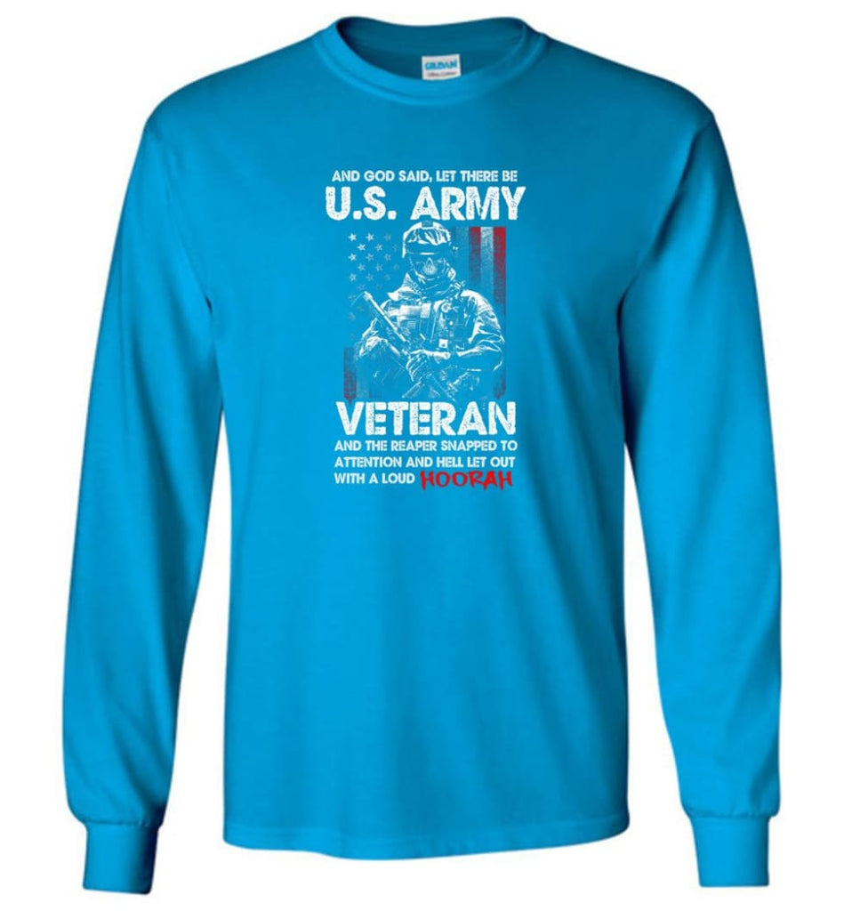 And God Said Let There Be U.S. Army Veteran Shirt - Long Sleeve T-Shirt - Sapphire / M