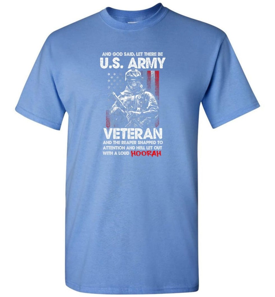 And God Said Let There Be U.S. Army Veteran Shirt - Short Sleeve T-Shirt - Carolina Blue / S