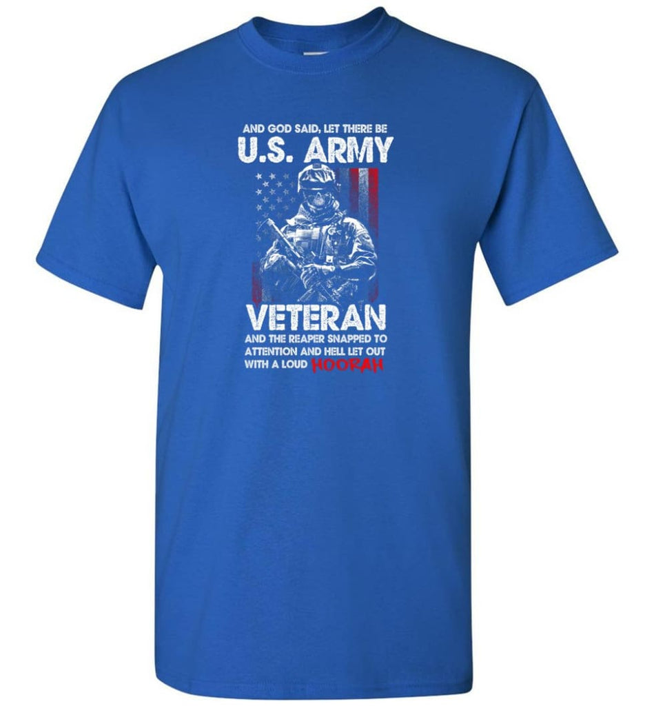 And God Said Let There Be U.S. Army Veteran Shirt - Short Sleeve T-Shirt - Royal / S