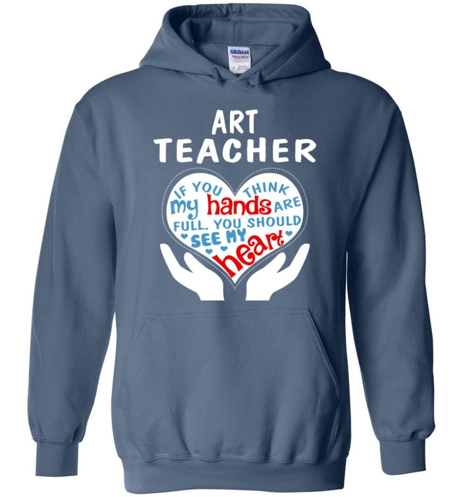 Art Teacher Shirt Art Teacher Gift - Hoodie - Indigo Blue / M