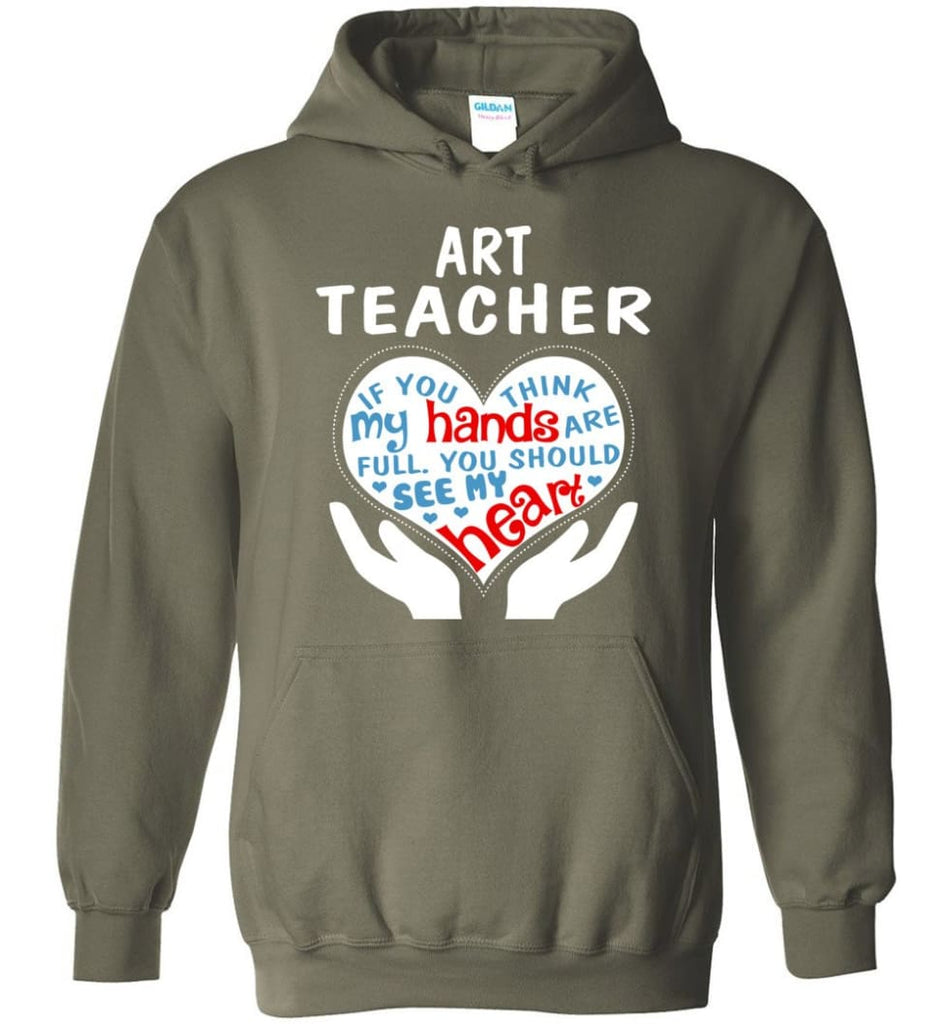 Art Teacher Shirt Art Teacher Gift - Hoodie - Military Green / M
